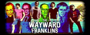 Five Minute Intro To: The Wayward Franklins